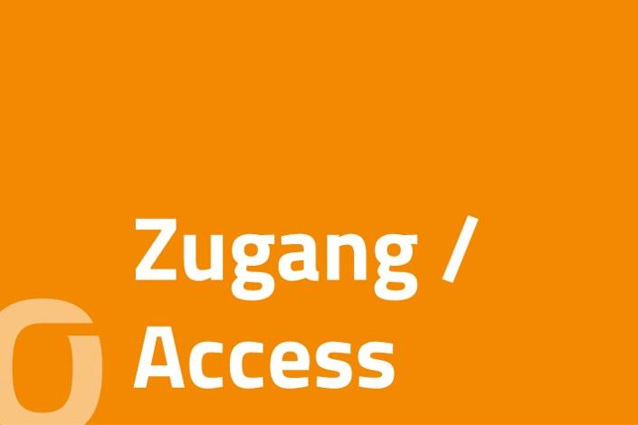 Zugang / Access